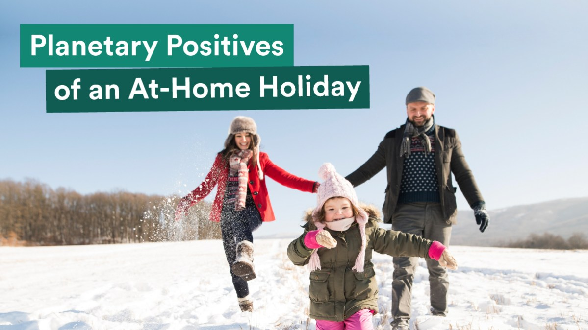 Planetary Positives of an At-Home Holiday
