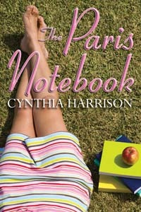 The Paris Notebook - Cynthia Harrison