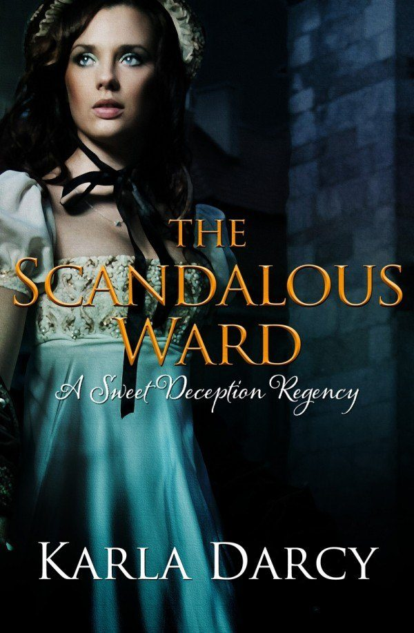 The Scandalous Ward - Karla Darcy