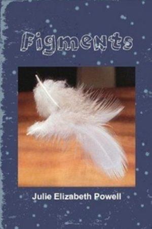 Figments - Julie Elizabeth Powell