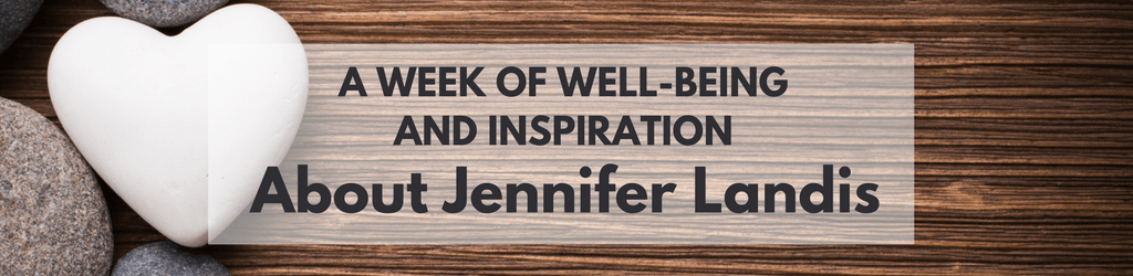 A Week of Well-being and Inspiration: About Jennifer Landis
