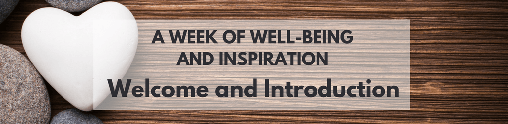 A Week of Well-being and Inspiration: Welcome and Introduction