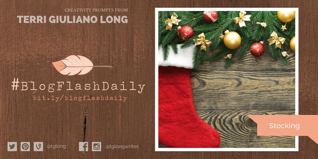 #BlogFlashDaily Creativity Prompt: Stocking