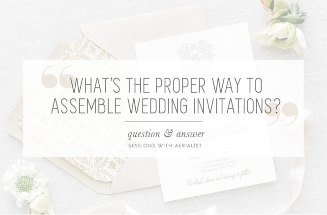 Q A What S The Proper Way To Assemble Wedding Invitations