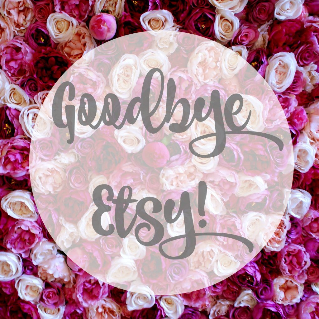 Goodbye to our beloved Etsy store!