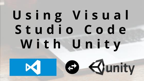 Using Visual Studio Code with Unity