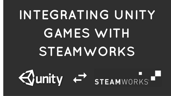 Integrating Unity Games with Steamworks