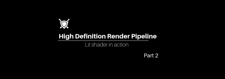 High Definition Render Pipeline: Lit shader in action Part 2 - The