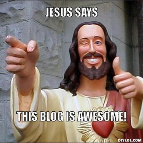 jesus-says-meme-generator-jesus-says-this-blog-is-awesome-087405
