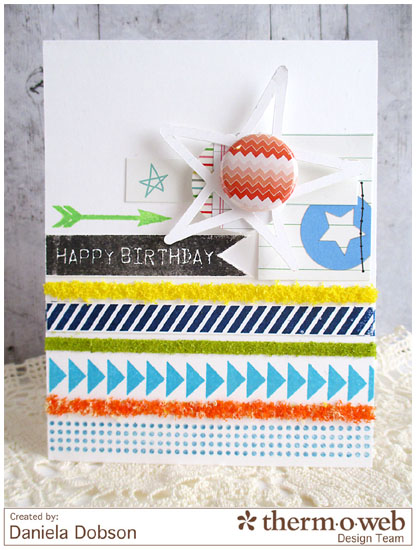 Happy birthday by Daniela Dobson Therm O Web Zips