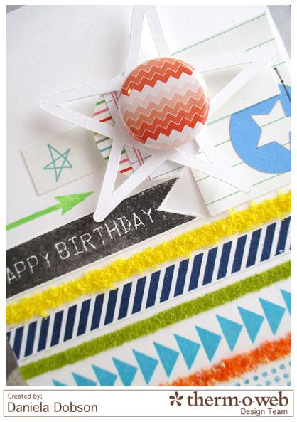 Happy birthday close by Daniela Dobson Therm O Web Zips