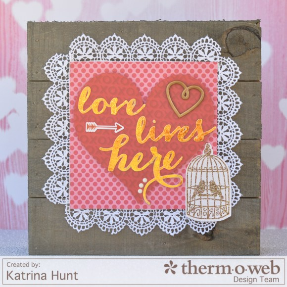 Katrina_Hunt_Home_Decor_ThermOWeb_Echo_Park_Valentine_Hearts_1000Signed-1