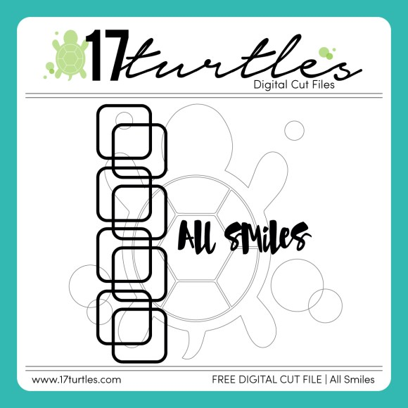 All Smiles 17turtles Free Digital Cut File by Juliana Michaels