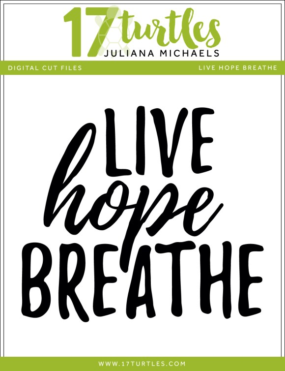Live Hope Breathe Free Digital Cut File by Juliana Michaels