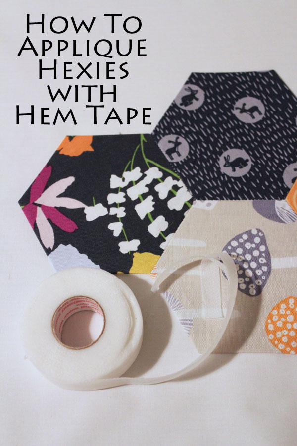 How to Applique Hexies with Hem Tape