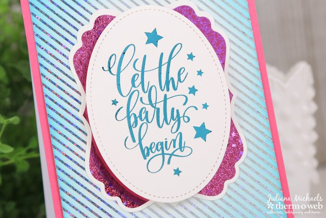 Let the Party Begin Birthday Card by Juliana Michaels featuring Gina K Designs Foil Mates and Fancy Foils by Therm O Web