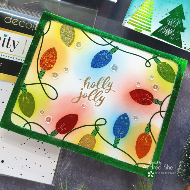 Holly Jolly Christmas Lights card by Andrea Shell   Holiday Lights Toner Front by Therm O Web
