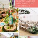 Wildflower Marquee Wedding Ideas Uk Wedding Styling Decor Blog The Wedding Of My Dreams