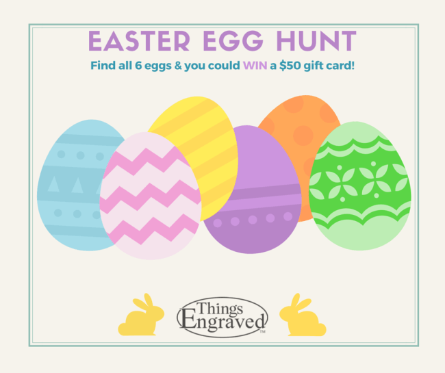 Things Engraved Easter Egg Hunt 2015