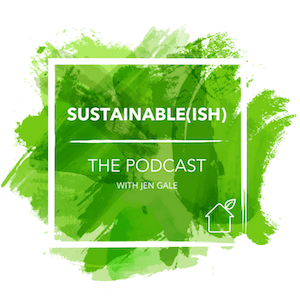 Logo of the Sustainable(ish) podcast by Jen Gale