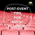 Post-Event Tips For Event Planners: From Reports To Referrals