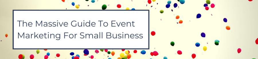 The Massive Guide To Event Marketing For Small Business Cover Image