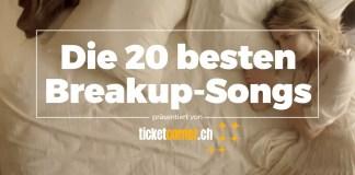 Die 20 besten Breakup-Songs by Ticketcorner