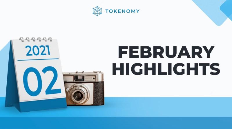 Tokenomy February 2021 Highlights
