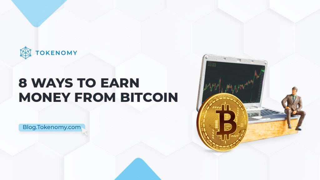 Ways to Earn Money from Bitcoin