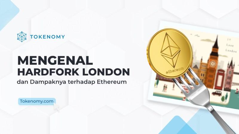 mengenal hard fork ethereum london