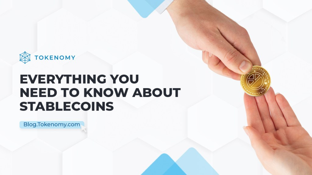 Everything you need to know about Stablecoins