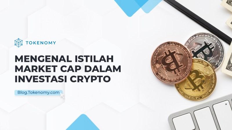 Mengenal Istilah Market Cap dalam Investasi Crypto