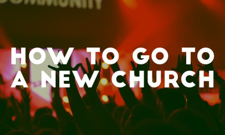 How to Go to a New Church