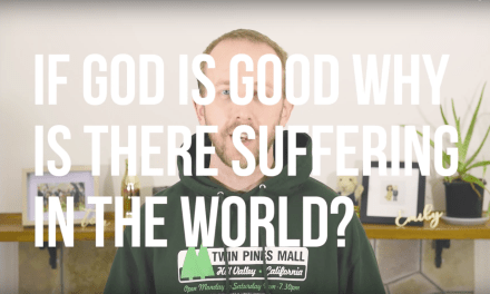 If God is Good why is there Suffering in the World?