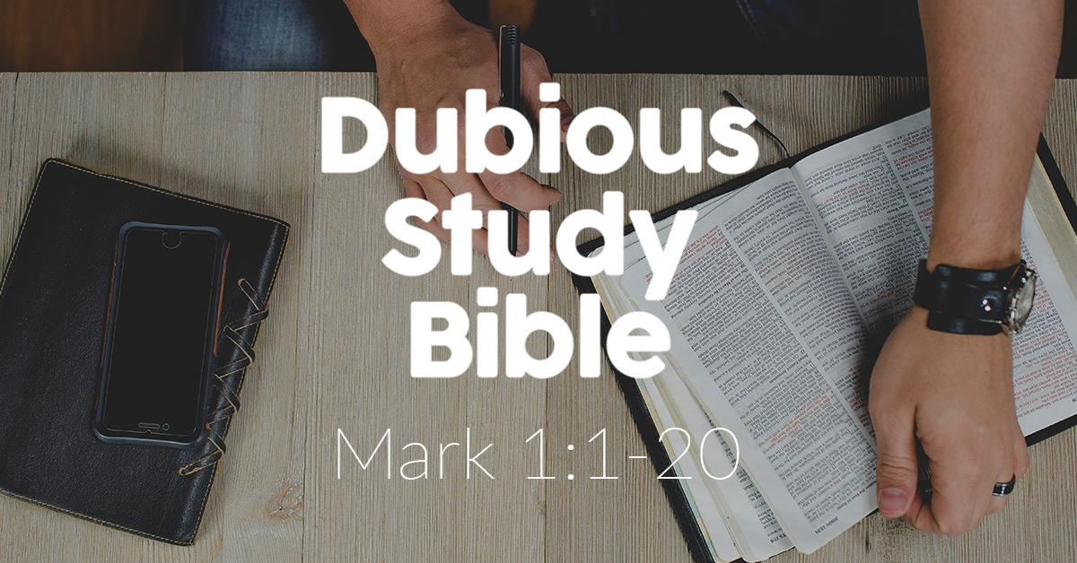 Dubious Study Bible – Mark 1:1-20