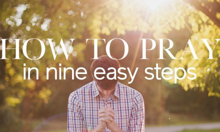 How to Pray in Nine Easy Steps
