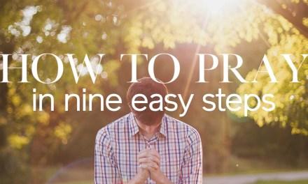 How to Pray in Nine Easy Steps