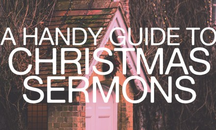 A Handy Guide to Christmas Sermons