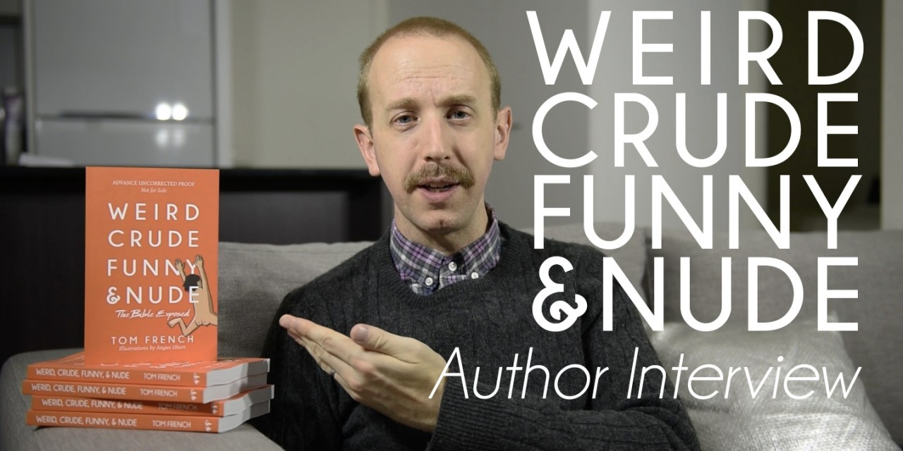 Author Interview – Weird, Crude, Funny, and Nude