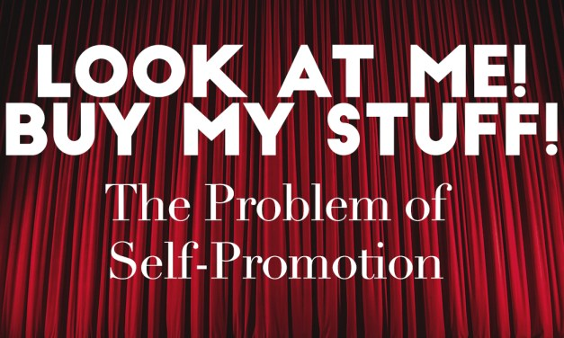 'Look at me! Buy my stuff!' – The Problem of Self-Promotion