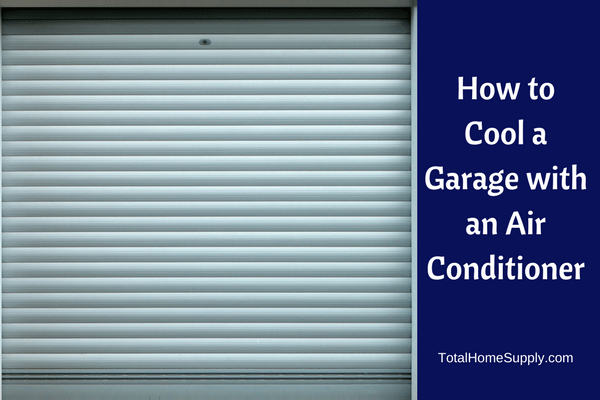How to cool a garage: a guide to garage air conditioners