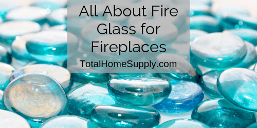 All about fire glass