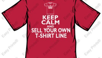 Keep calm and make custom t shirts starting your own line of t shirts pronofoot35fo Gallery