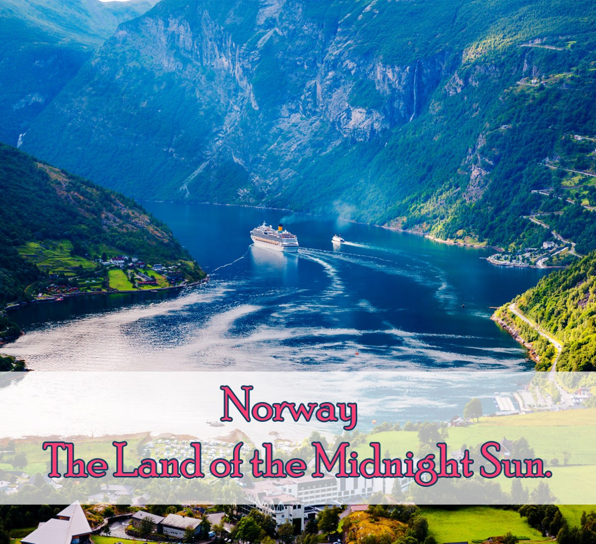 Norway – The Land of the Midnight Sun.