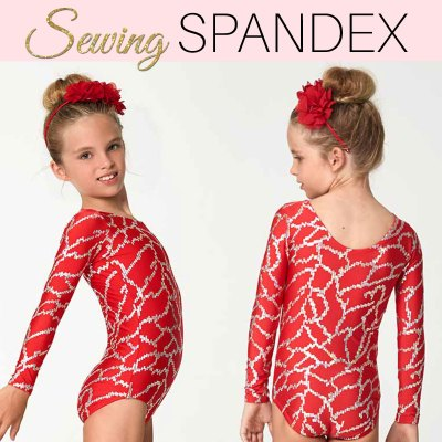 Sewing Spandex & Lycra – Sewing Leotards & Swimwear