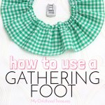 how to use a gathering foot