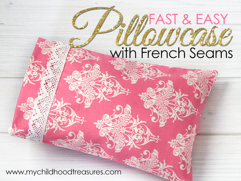 Pillowcase Pattern - How to Make a Pillowcase with French Seams ...
