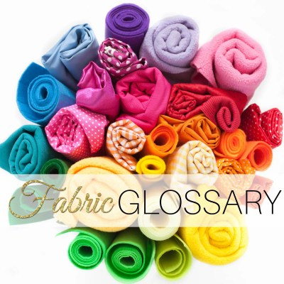 Fabric Names – A glossary of the most common types