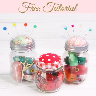 Mason Jar Pin Cushion – Easy mini sewing kit project