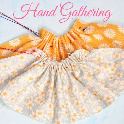 Gathering by Hand | Sewing Techniques